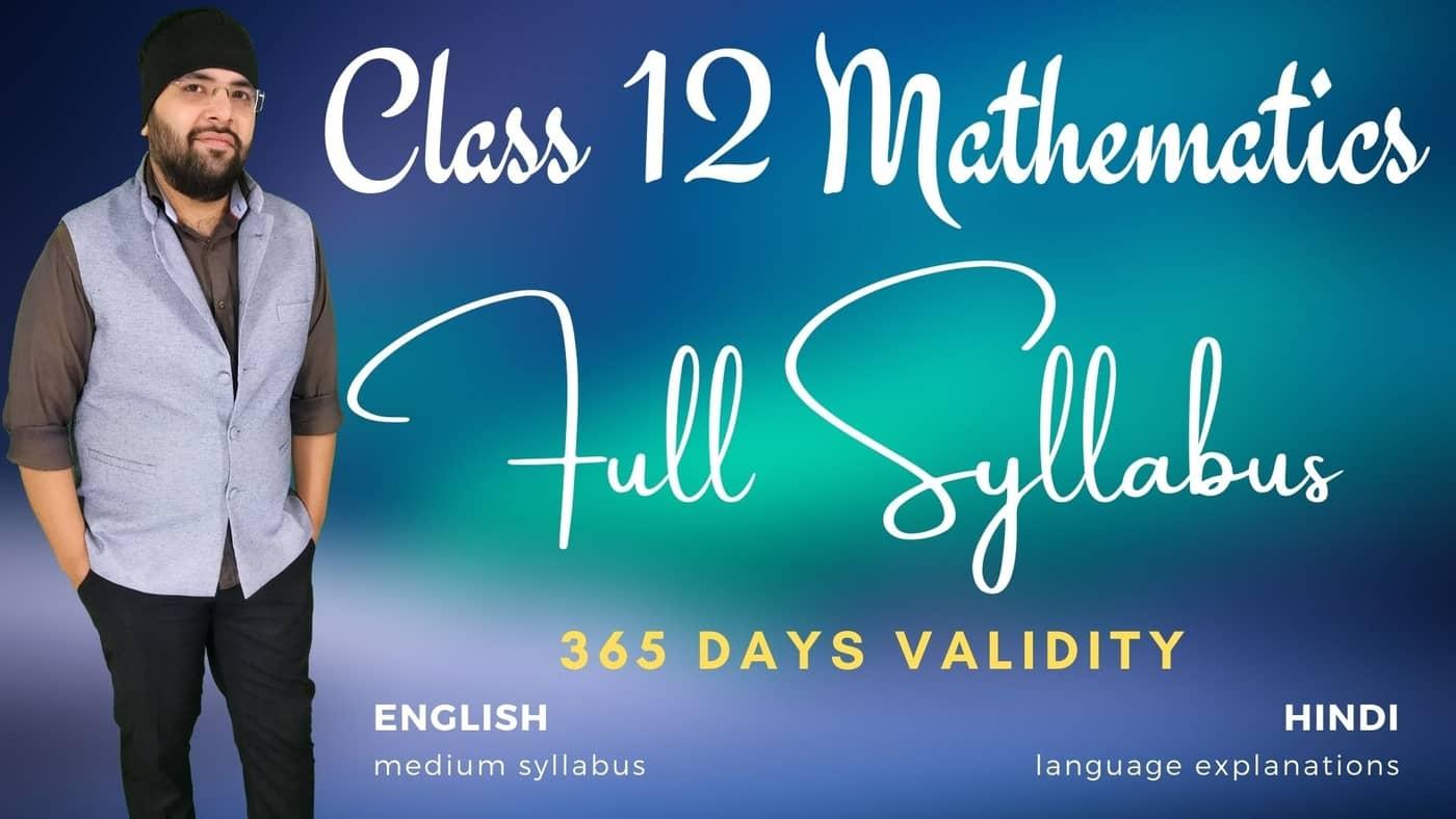 Full Syllabus for Class 12 Maths