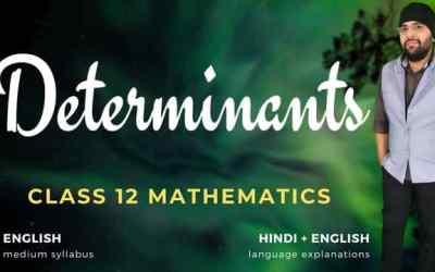 Ch04. Determinants Class 12 Maths