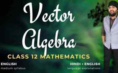 Ch10. Vector Algebra Class 12 Maths