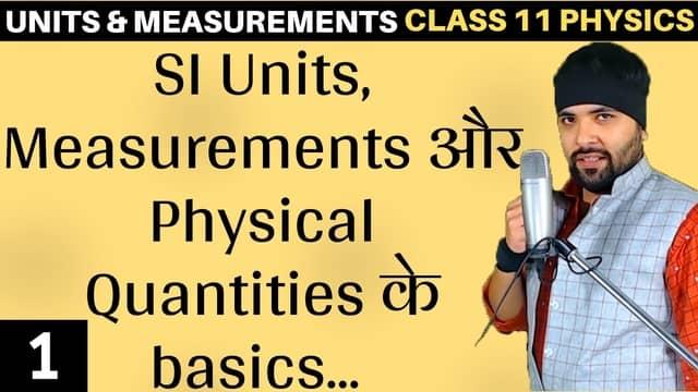 L1 - Basics of Units and Measurements - Physical Quantities SI Units